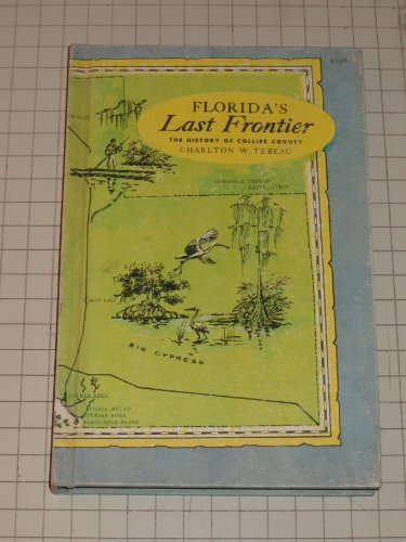 Florida's Last Frontier: The History of Collier County