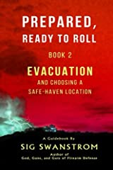 Prepared, Ready to Roll - Book 2: Evacuation and Choosing a Safe-Haven Location Paperback
