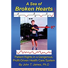 A Sea of Broken Hearts: Patient Rights in a Dangerous, Profit-Driven Health Care System