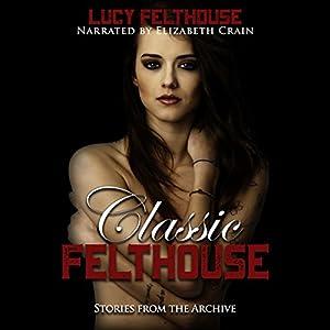 Classic Felthouse Audiobook