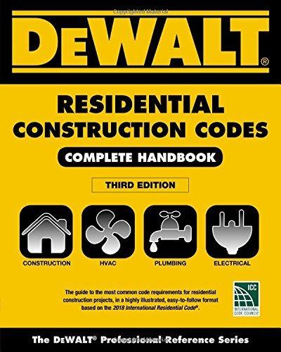 DEWALT 2018 Residential Construction Codes: Complete Handbook (DEWALT Series) ()