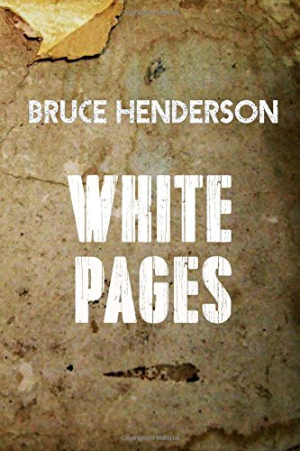 Book: White Pages by Bruce S Henderson