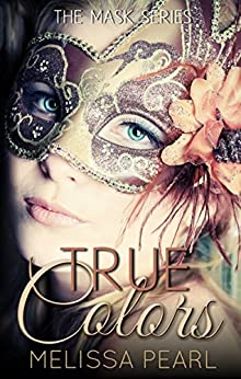 True Colors (The Masks Series Book 1) by [Pearl,Melissa]