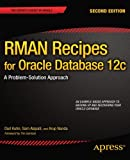 RMAN Recipes for Oracle Database 12c: A Problem-Solution Approach