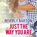 Just the Way You Are Audiobook by Beverly Barton Narrated by Karen White