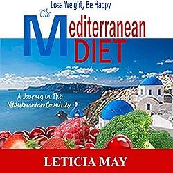 The Mediterranean Diet: Lose Weight, Be Happy