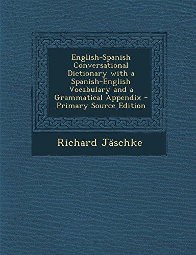English-Spanish Conversational Dictionary with a Spanish-English Vocabulary and a Grammatical Appendix - Primary Source Edition (Spanish Edition) [Richard Jaschke] (Tapa Blanda)