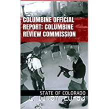 Columbine Official Report: Columbine Review Commission: 2001