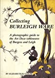 Collecting Burleigh Ware: A Photographic Guide to the Art Deco Tablewares of Burgess and Leigh