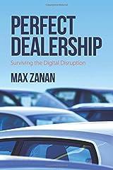 Perfect Dealership: Surviving The Digital Disruption Paperback