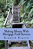 Making Money With Mortgage Field Services