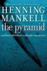 Pyramid: And Four Other Kurt Wallander Mysteries (Kurt Wallander Mystery Book 9)