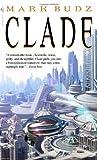 Clade, Mark Budz, 0553586580