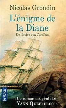 L'énigme de la Diane : De l'Iroise aux Caraïbes par Grondin