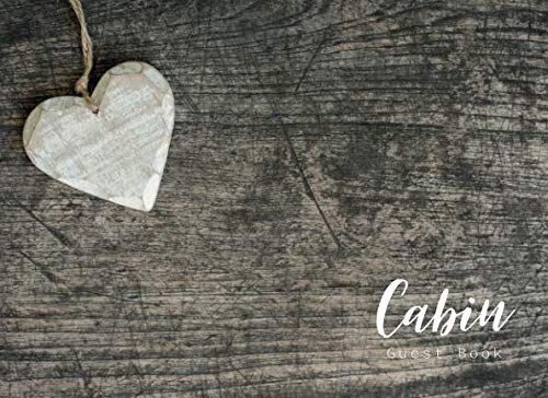 Cabin Guest Book: Rustic Wooden Heart Visitors Sign in Airbnb Guest House Log Book Vacation Home Guest Book (Vacation Guest Book)
