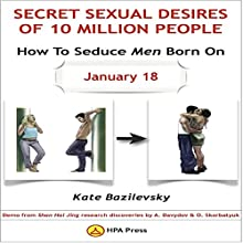 How to Seduce Men Born on January 18 or Secret Sexual Desires of 10 Million People: Demo from Shan Hai Jing Research Discoveries by A. Davydov & O. Skorbatyuk Audiobook by Kate Bazilevsky Narrated by Taylor Hornung