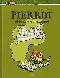 Pierrot et le carnet magique par Michel Colline