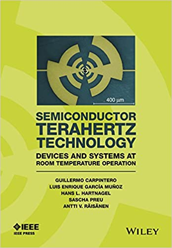 Semiconductor TeraHertz Technology: Devices and Systems at Room Temperature Operation Wiley - IEEE: Amazon.es: Guillermo Carpintero, Enrique Garcia-Munoz, ...