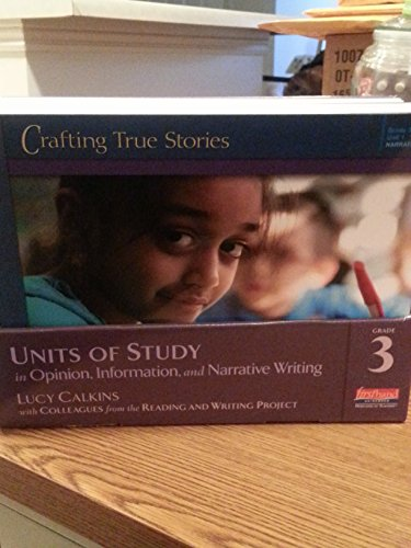 Units of Study in Opinion, Information, and Narrative Writing, Grade 3 (The Units of Study in Opinion, Information, and Narrative Writing Series) (Lucy Calkins Units Of Study Grade 3)