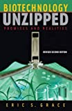 img - for Biotechnology Unzipped:: Promises and Realities, Revised Second Edition by Eric S. Grace (2006-07-26) book / textbook / text book