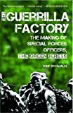 img - for The Guerrilla Factory: The Making of Special Forces Officers, the Green Berets book / textbook / text book