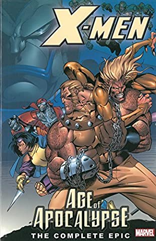 X-Men: Complete Age Of Apocalypse Epic Book 1 TPB: Complete Age of Apocalypse Epic Bk. 1 (Graphic Novel Pb) by Adam Kubert (Artist), Andy Kubert (Artist), Steve Epting (Artist), (3-May-2006) (Xmen Age Of Apocalypse Complete)