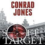 Soft Target: Soft Target, Book 1   Conrad Jones