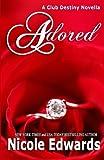 Adored (Club Destiny) (Volume 10)