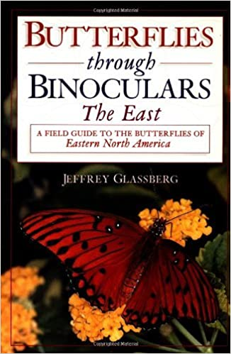 Book Butterflies through Binoculars: The East A Field Guide to the Butterflies of Eastern North America by Jeffrey Glassberg (1999-01-08)