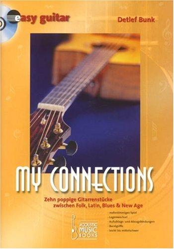 My Connections: Zehn poppige Gitarrenstücke zwischen Folk, Latin, Blues & New Age