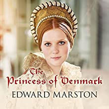 The Princess of Denmark Audiobook by Edward Marston Narrated by David Thorpe