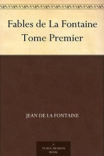 Fables de Jean de la Fontaine, tome 1 par La Fontaine