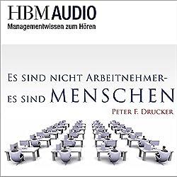Es sind nicht Arbeitnehmer - Es sind Menschen (Managementwissen zum Hören - HMB Audio)