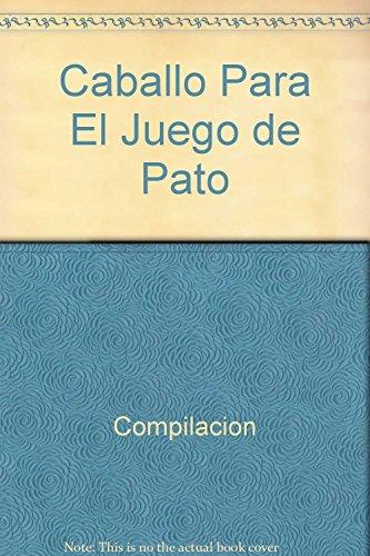 Descargar Libro Caballo Para El Juego De Pato Compilacion