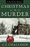 Christmas is Murder (Rex Graves Mystery)