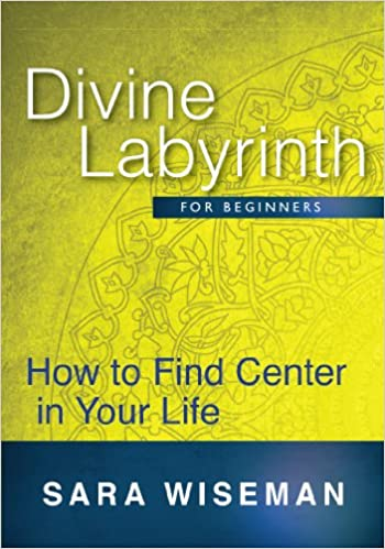 Read online Divine Labyrinth for Beginners: How to Find Center in Your Life (Soul Immersion Mini Series) PDF