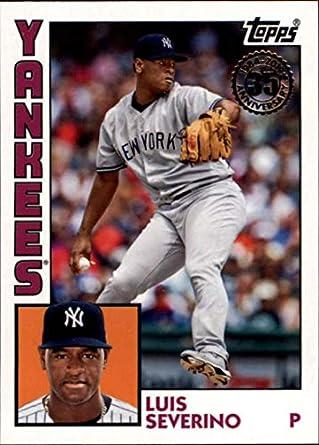 17be5141d 2019 Topps Series 1 Baseball 35th Anniversary 1984 '84#T84-26 Luis Severino
