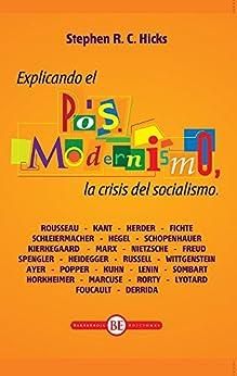 Explicando el posmodermismo: La crisis del socialismo de [Hicks, Stephen R.C.]