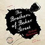 The Brothers of Baker Street: The Baker Street Mysteries, Book 2 | Michael Robertson