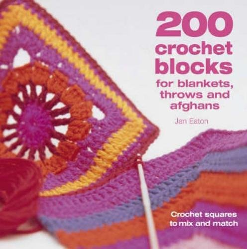 200 Crochet Blocks for Blankets, Throws and Afghans Charles Crochet Patterns