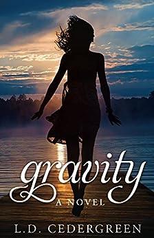 Gravity:  A Novel by [Cedergreen, L.D.]