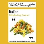 Michel Thomas Method: Italian Introductory Course | Michel Thomas