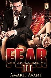 FEAR III: Falling in Love with an Alpha Billionaire
