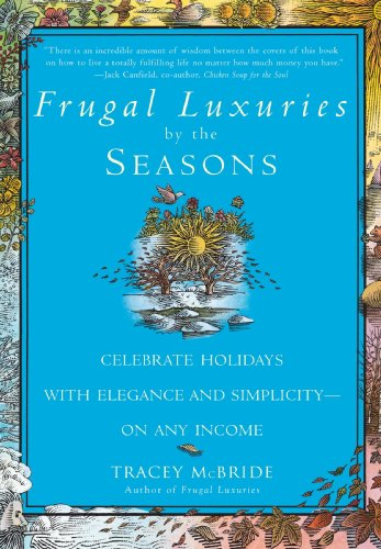 Frugal Luxuries by the Seasons: Celebrate the Holidays with Elegance and Simplicity--on Any - Shopping Online Luxury