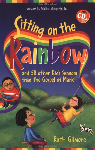 Sitting on the Rainbow and 58 Other Kids Sermons From the Gospel of Mark by Brand: Augsburg Fortress Publishers