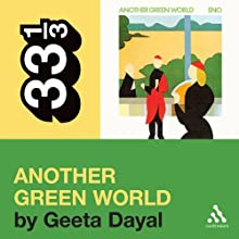 Brian Eno's 'Another Green World' (33 1/3 Series) Audiobook by Geeta Dayal Narrated by Jennifer Van Dyck