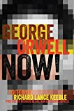 img - for George Orwell Now!: Preface by Richard Blair, Son of George Orwell (Mass Communication and Journalism) book / textbook / text book