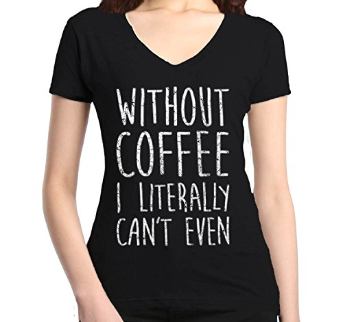 Shop4Ever Without Coffee I Cant Even Womens V-Neck Funny Shirts Slim FIT