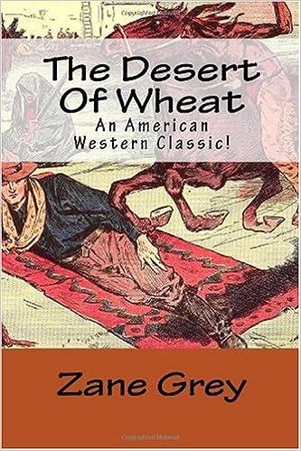 Livres en anglais à télécharger gratuitement en pdf The Desert Of Wheat: An American Western Classic! (Littérature Française) ePub 1450525741