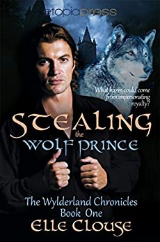 Stealing the Wolf Prince (Wylderland Chronicles Book 1) by [Clouse, Elle]